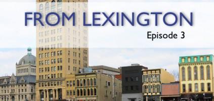From Lexington: Episode 3