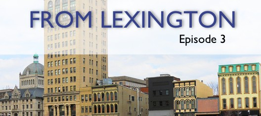 From Lexington: Episode 3